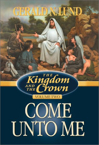 Image for Come Unto Me (Kingdom and the Crown, 2) (Kingdom and the Crown, 2)