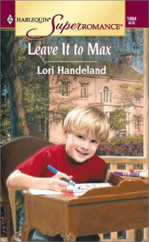 Image for Leave It to Max (Harlequin Superromance No. 1004)