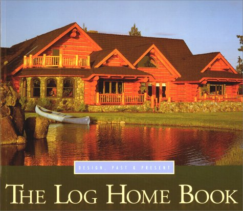 Image for Log Home Book : Design, Past and Present