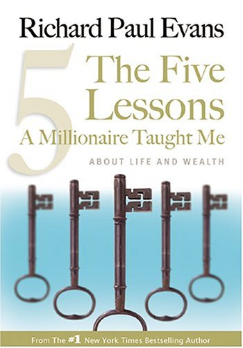 Image for The Five Lessons A Millionaire Taught Me: About Life and Wealth