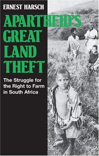 Image for Apartheid's Great Land Theft: The Struggle for the Right to Farm in South Africa