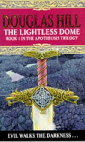Image for The Lightless Dome: Book 1 in the Apotheosis Trilogy (Apotheosis Trilogy, Book 1)