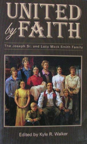 Image for United by Faith: The Joseph Sr. and Lucy Mack Smith Family