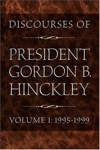 Image for Discourses of President Gordon B. Hinckley, Vol. 1: 1995-1999