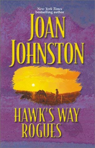 Image for Hawk's Way Rogues: Honey and the Hired Hand/ The Cowboy Takes a Wife/ The Temporary Groom