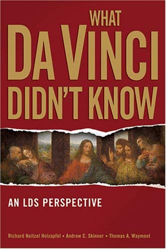 Image for What Da Vinci Didn't Know: An Lds Perspective