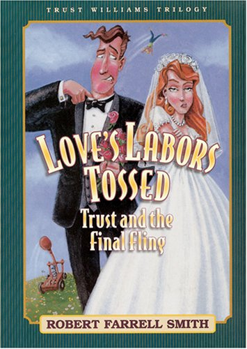 Image for Love's Labors Tossed: Trust and the Final Fling (Smith, Robert F., Trust Williams Trilogy, Bk. 3.)
