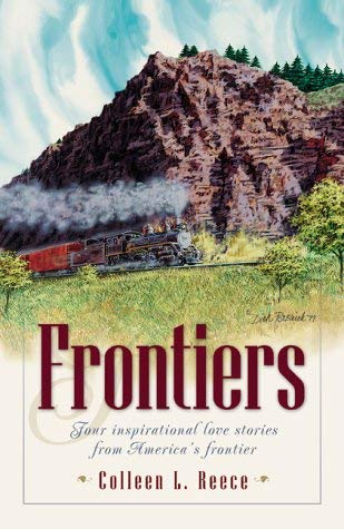 Image for Frontiers: Four Inspirational Love Stories from America's Western Frontier (Inspirational Romance Collections)
