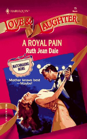 Image for Royal Pain (Love and Laughter Romance, No 15)