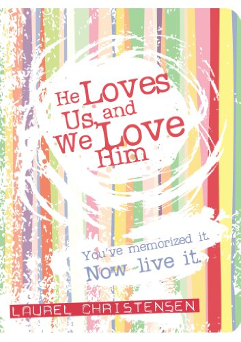 Image for He Loves Us, and We Love Him: You've Memorized It. Now Live It.