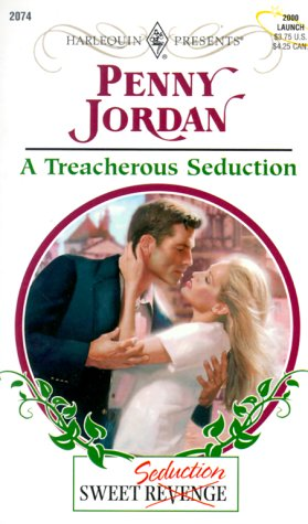 Image for A Treacherous Seduction (Sweet Revenge/Seduction) (Harlequin Presents # 2074)