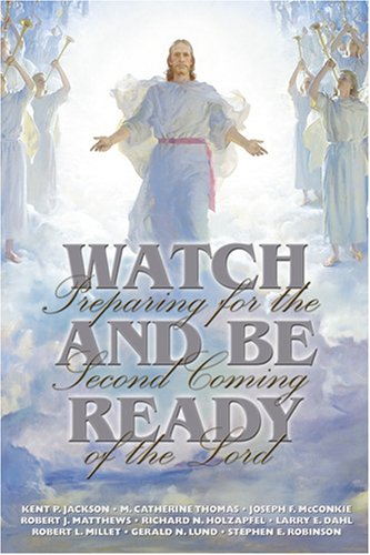 Image for Watch and Be Ready: Preparing for the Second Coming of the Lord