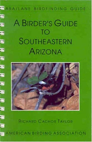Image for A Birder's Guide to Southeastern Arizona (Lane/Aba Birdfinding Guide #102)