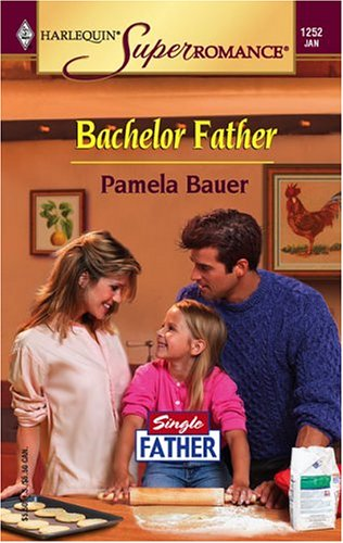 Image for Bachelor Father : Single Father (Harlequin Superromance No. 1252)
