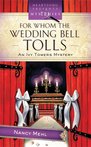 Image for For Whom The Wedding Bell Tolls (Ivy Towers Mystery #3)