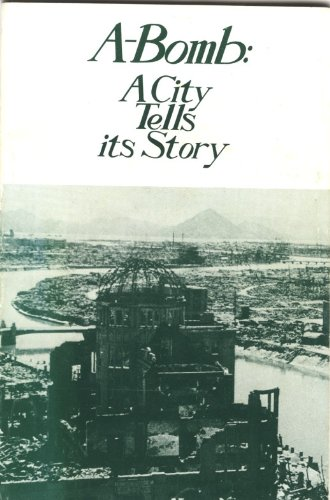 Image for A-Bomb: a City Tells Its Story