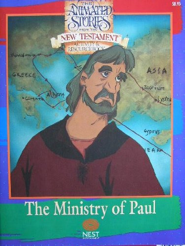 Image for The Ministry of Paul The Animated Stories From the New Testament Activity & Resource Book (The Animated Stories from the New Testament)