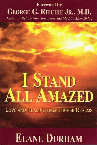 Image for I Stand All Amazed: Love and Healing from Higher Realms