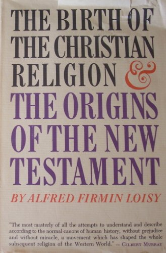Image for The birth of the Christian religion (La naissance du christianisme) and The origins of the New Testament