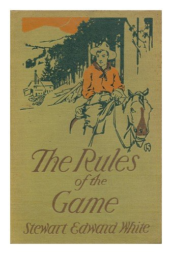 Image for The Rules of the Game, by Stewart Edward White; Illustrated by Lejaren A. Hiller