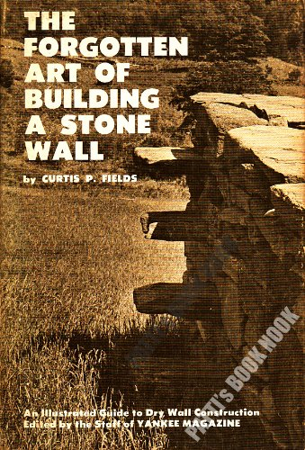 Image for The Forgotten Art Of Building A Stone Wall
