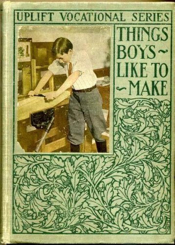 Image for Uplift Vocational Series: Things Boys Like to Make