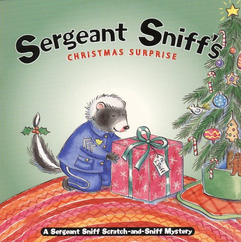 Image for Sergeant Sniff's Christmas Surprise: A Sergeant Sniff Scratch-and-Sniff Mystery (Sergeant Sniff Scratch-And-Sniff Mysteries)