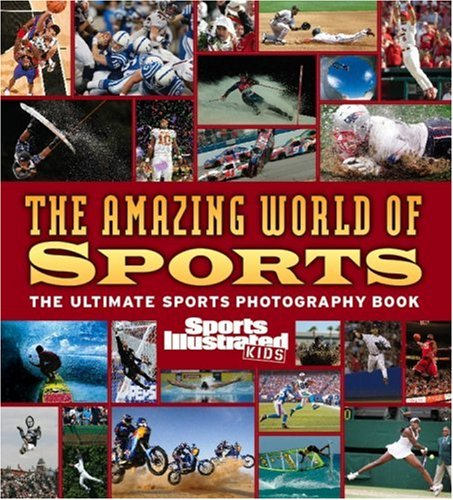 Image for Sports Illustrated for Kids: The Amazing World of Sports (Sports Illustrated Kids)
